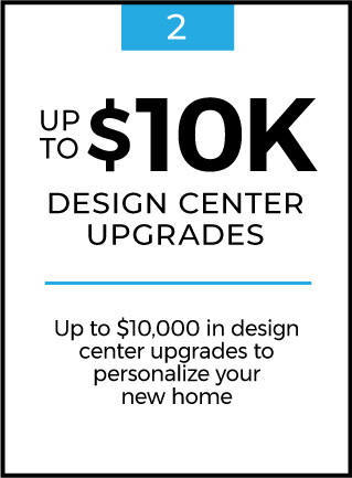 Up to $10K Design Center Upgrades