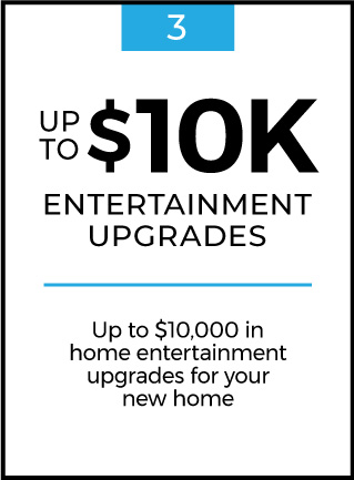 Up to $10K Entertainment Upgrades